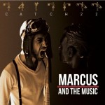 Marcus and the Music Catch 22