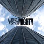 Carousel Vertigo Mighty