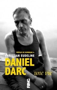 daniel_darc une vie par christian eudline