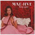 madjive keep quiet