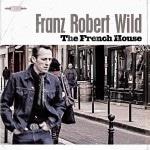 Franz Robert Wild The French house pochette