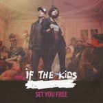 IfTheKids-jaquette set you free