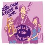 The Lilix & Didi Rock Band_Autre chose à faire ce soir