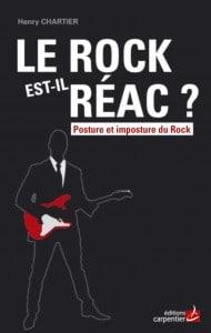 le-rock-est-il-reac-posture-et-imposture-du-rock henry chartier