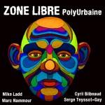 PolyUrbaine Zone Libre