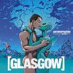 glasgow Anthropocène – épisode 1
