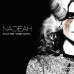 nadeah while the heart beats