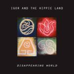 Igor and the Hippies land disque