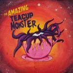 the-amazing-teacup-monster