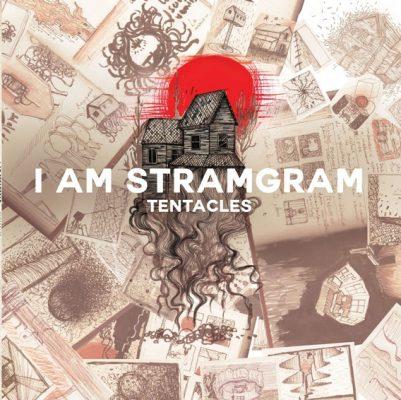 I Am Stramgram «Tentacles»