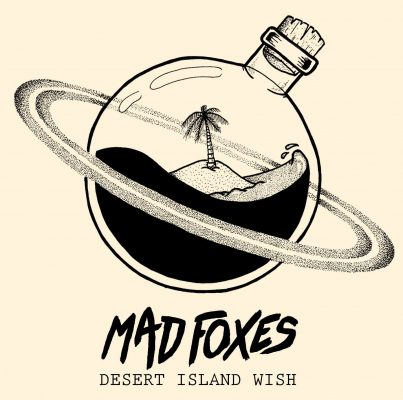 Mad Foxes «Desert island wish»