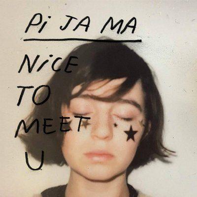 Pi Ja Ma « Nice to meet U »