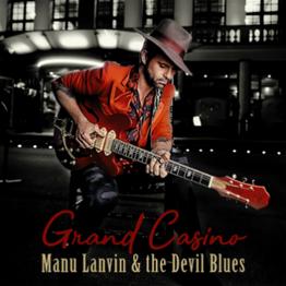 Manu Lanvin & the Devil Blues « Grand Casino »