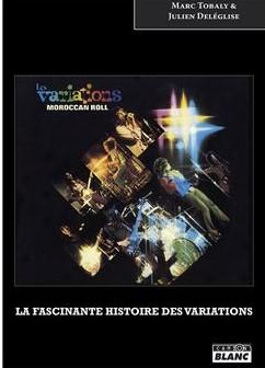 «La fascinante histoire des Variations» de Marc Tobaly et Julien Deléglise