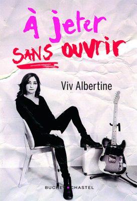 «A jeter sans ouvrir» de Viv Albertine