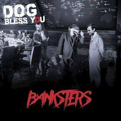 Dog Bless You «Bankster»