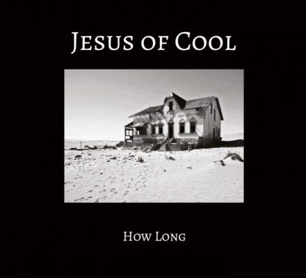 Jesus of Cool «How long»