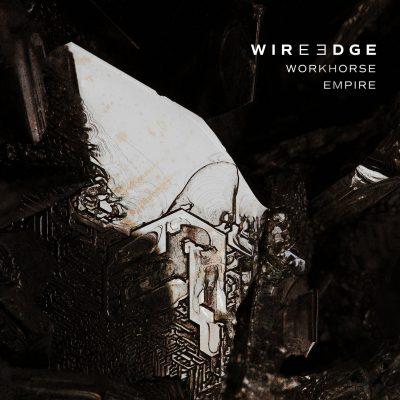 Wire Edge «Workhorse empire »