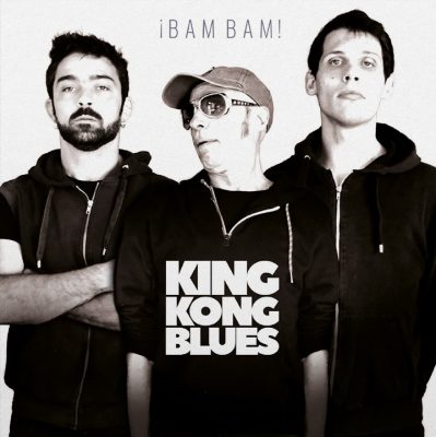 King Kong Blues «Bam Bam! »