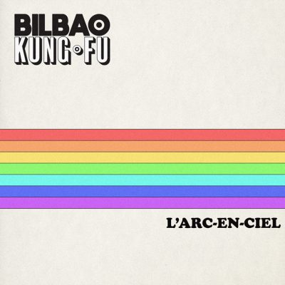 Bilbao Kung-Fu«L'arc-en-ciel »